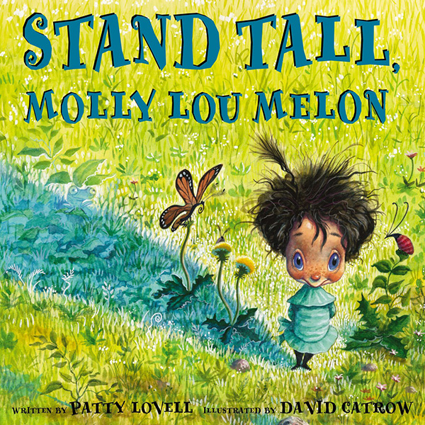 """Stand Tall, Molly Lou Melon"" By Patty Lovell; illustrated by David Catrow"